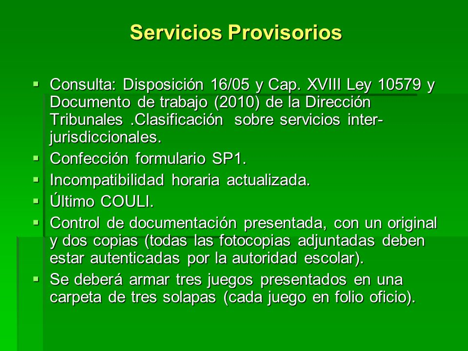 Servicios Provisorios Consulta: Disposición 16/05 y Cap. XVIII Ley 10579 y Documento de trabajo (2010) de la Dirección Tribunales.Clasificación sobre