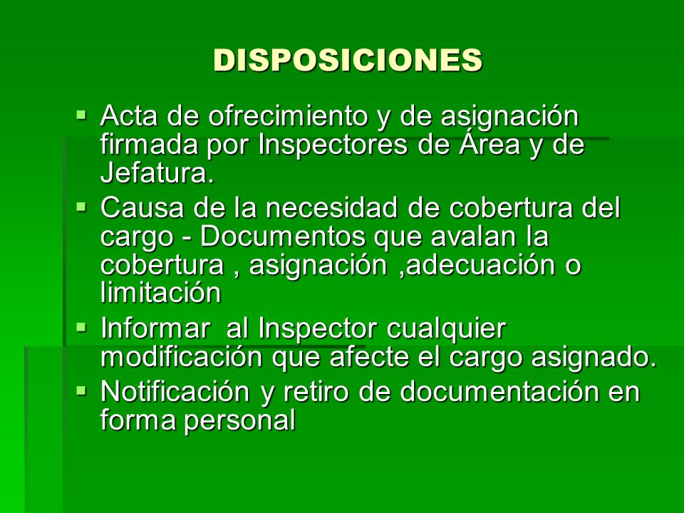 DISPOSICIONES Acta de ofrecimiento y de asignación firmada por Inspectores de Área y de Jefatura. Acta de ofrecimiento y de asignación firmada por Ins