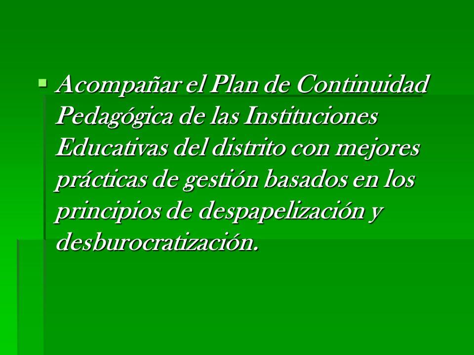 Acompañar el Plan de Continuidad Pedagógica de las Instituciones Educativas del distrito con mejores prácticas de gestión basados en los principios de