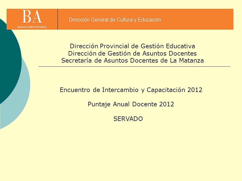 Dirección Provincial de Gestión Educativa Dirección de Gestión de Asuntos Docentes Secretaría de Asuntos Docentes de La Matanza Encuentro de Intercamb