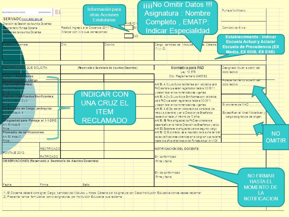 Información para otras Acciones Estatutarias ¡¡¡¡No Omitir Datos !!! Asignatura : Nombre Completo, EMATP: Indicar Especialidad Establecimiento : Indic
