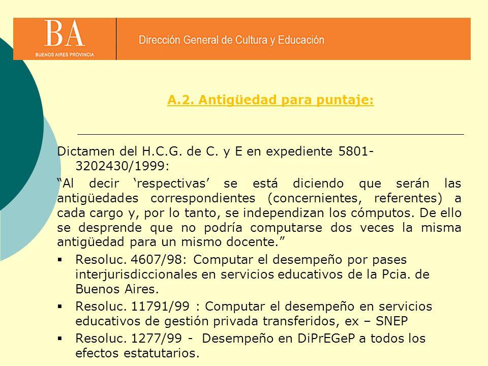 Dictamen del H.C.G. de C. y E en expediente 5801- 3202430/1999: Al decir respectivas se está diciendo que serán las antigüedades correspondientes (con