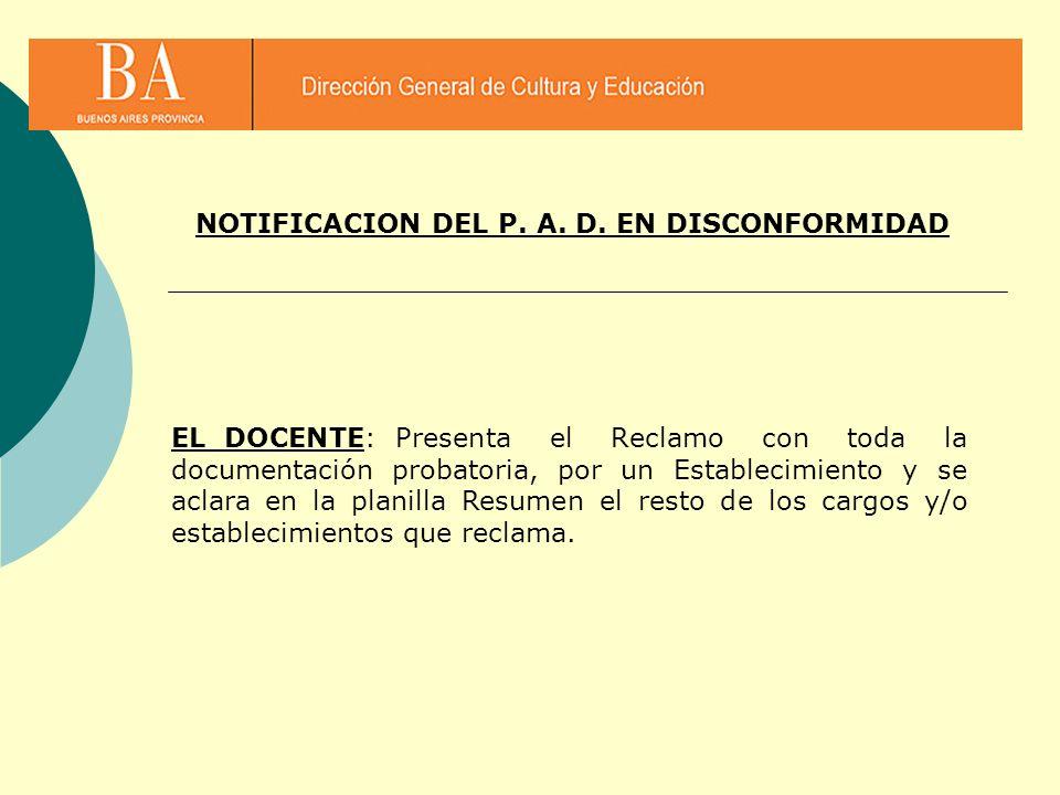 NOTIFICACION DEL P. A. D. EN DISCONFORMIDAD EL DOCENTE: Presenta el Reclamo con toda la documentación probatoria, por un Establecimiento y se aclara e