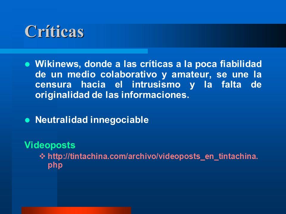 Críticas Wikinews, donde a las críticas a la poca fiabilidad de un medio colaborativo y amateur, se une la censura hacia el intrusismo y la falta de o