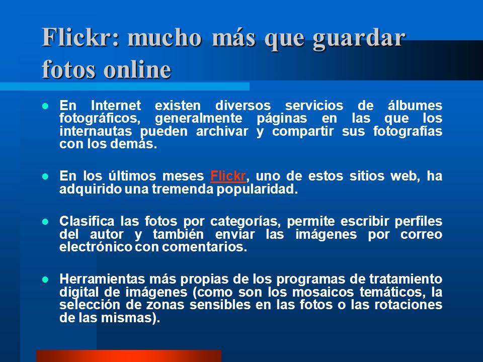 Flickr: mucho más que guardar fotos online En Internet existen diversos servicios de álbumes fotográficos, generalmente páginas en las que los interna