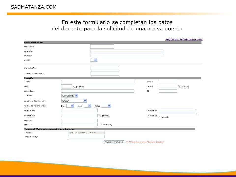 SADMATANZA.COM En este formulario se completan los datos del docente para la solicitud de una nueva cuenta
