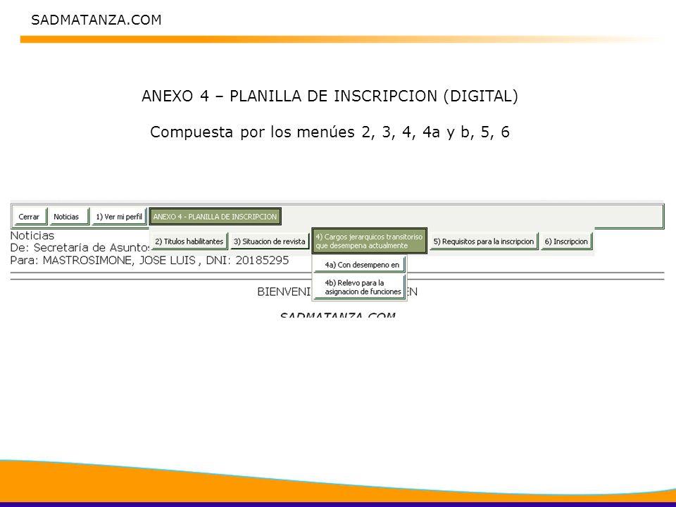 SADMATANZA.COM ANEXO 4 – PLANILLA DE INSCRIPCION (DIGITAL) Compuesta por los menúes 2, 3, 4, 4a y b, 5, 6