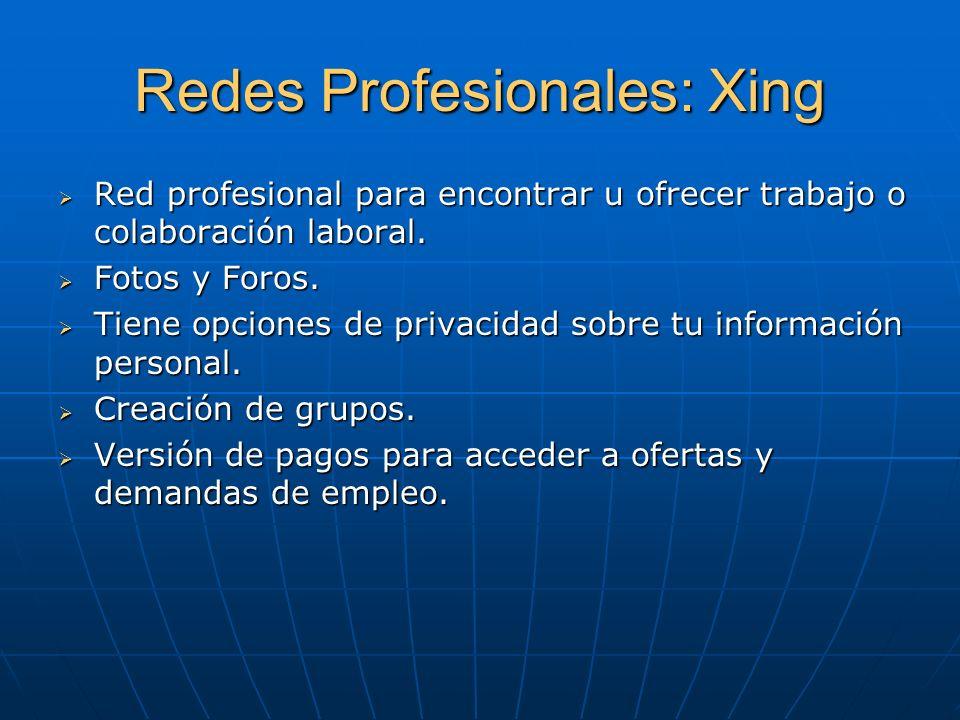 Redes Profesionales: Xing Red profesional para encontrar u ofrecer trabajo o colaboración laboral.