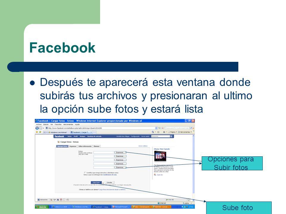 Facebook Después te aparecerá esta ventana donde subirás tus archivos y presionaran al ultimo la opción sube fotos y estará lista Sube foto Opciones para Subir fotos
