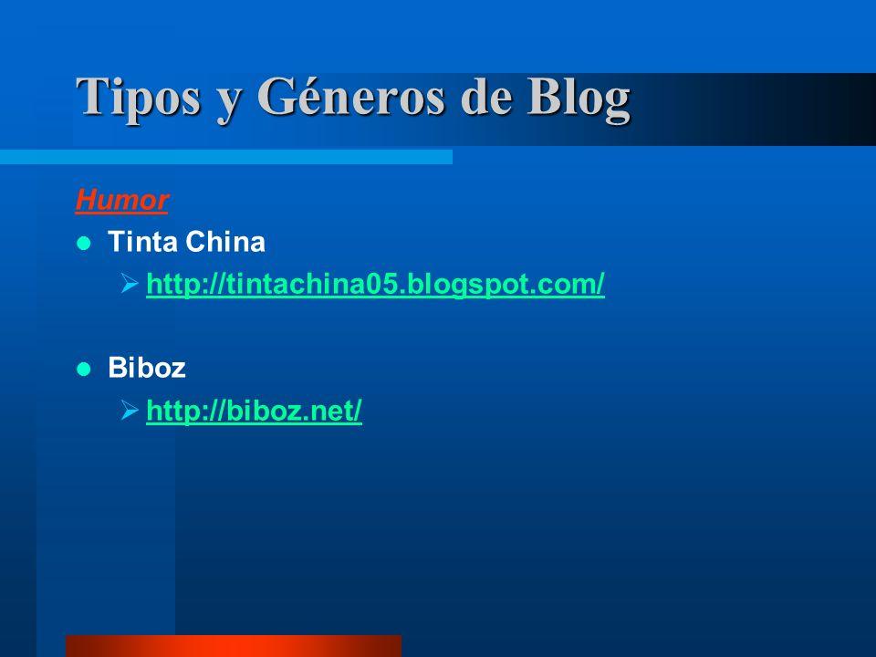 Humor Tinta China http://tintachina05.blogspot.com/ Biboz http://biboz.net/ Tipos y Géneros de Blog