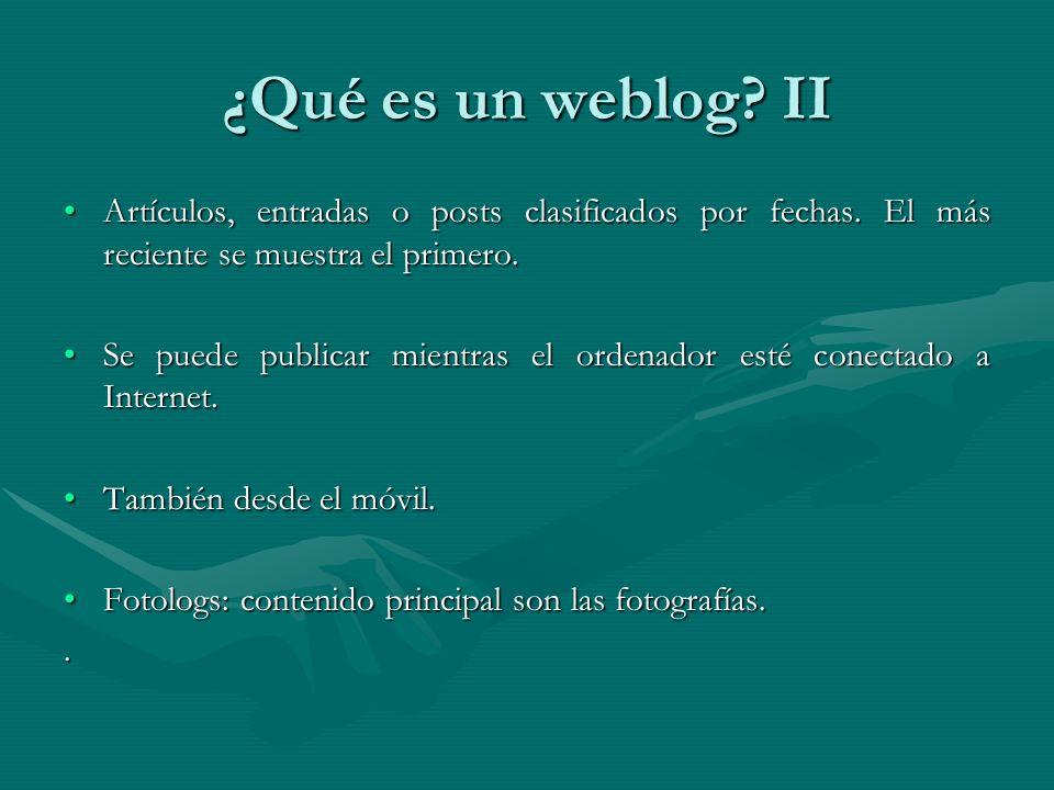 ¿Qué es un weblog. II Artículos, entradas o posts clasificados por fechas.