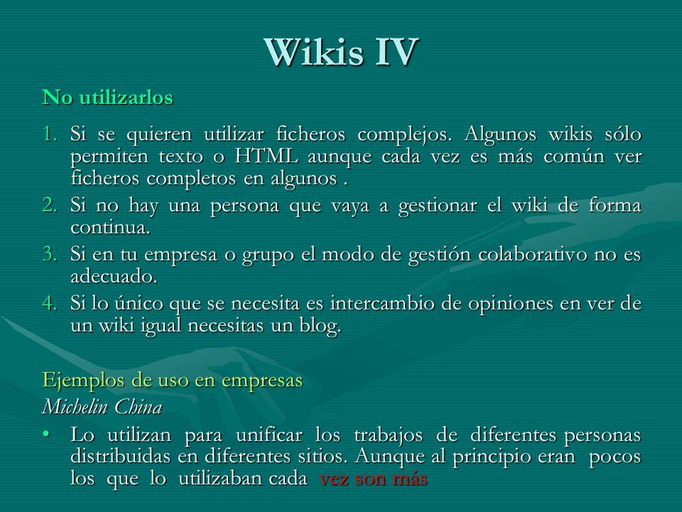 Wikis IV No utilizarlos 1.Si se quieren utilizar ficheros complejos.