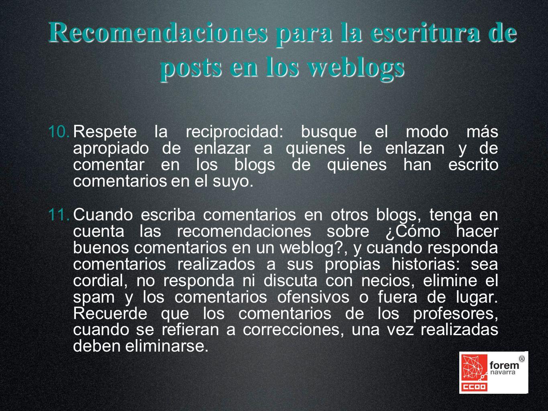 Recomendaciones para la escritura de posts en los weblogs 10.