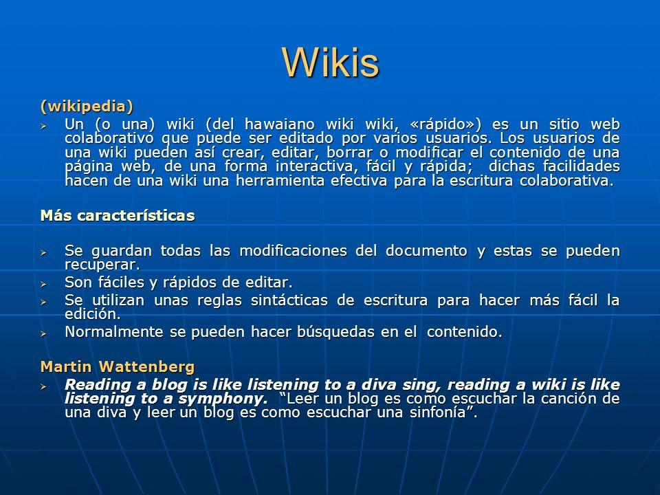 Wikis (wikipedia) Un (o una) wiki (del hawaiano wiki wiki, «rápido») es un sitio web colaborativo que puede ser editado por varios usuarios.