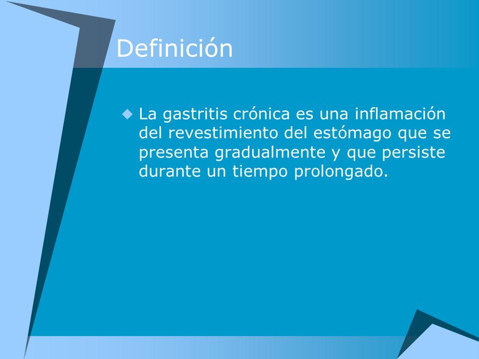 Definición La gastritis crónica es una inflamación del revestimiento del estómago que se presenta gradualmente y que persiste durante un tiempo prolon