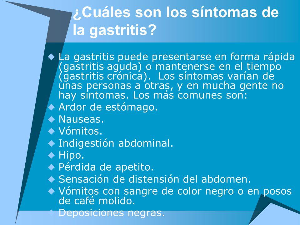 ¿Cuáles son los síntomas de la gastritis? La gastritis puede presentarse en forma rápida (gastritis aguda) o mantenerse en el tiempo (gastritis crónic