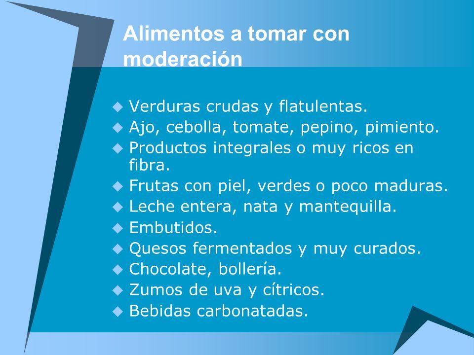 Alimentos a tomar con moderación Verduras crudas y flatulentas. Ajo, cebolla, tomate, pepino, pimiento. Productos integrales o muy ricos en fibra. Fru