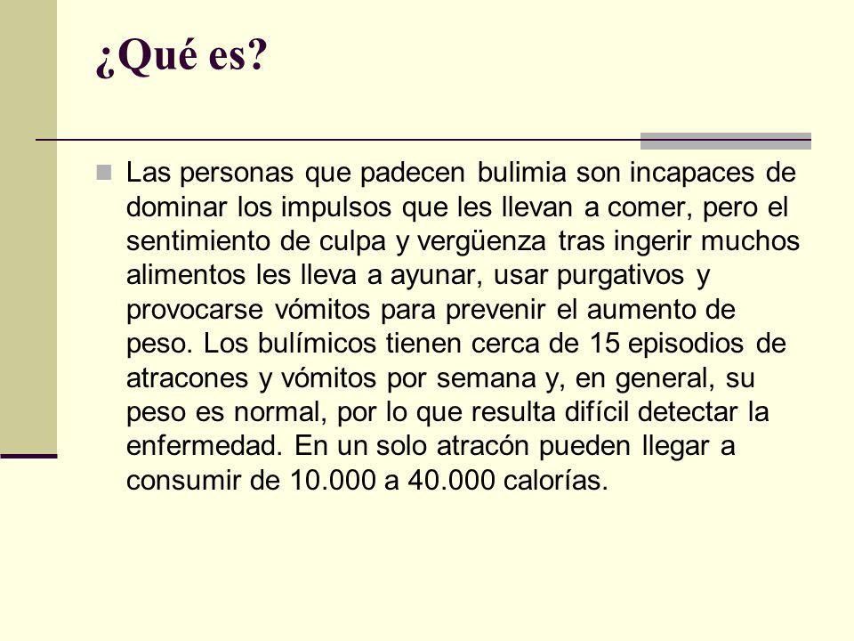 ¿Qué es? Las personas que padecen bulimia son incapaces de dominar los impulsos que les llevan a comer, pero el sentimiento de culpa y vergüenza tras