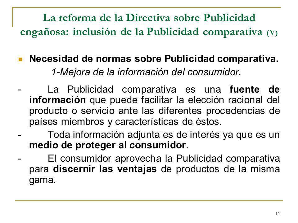 11 La reforma de la Directiva sobre Publicidad engañosa: inclusión de la Publicidad comparativa (V) Necesidad de normas sobre Publicidad comparativa.
