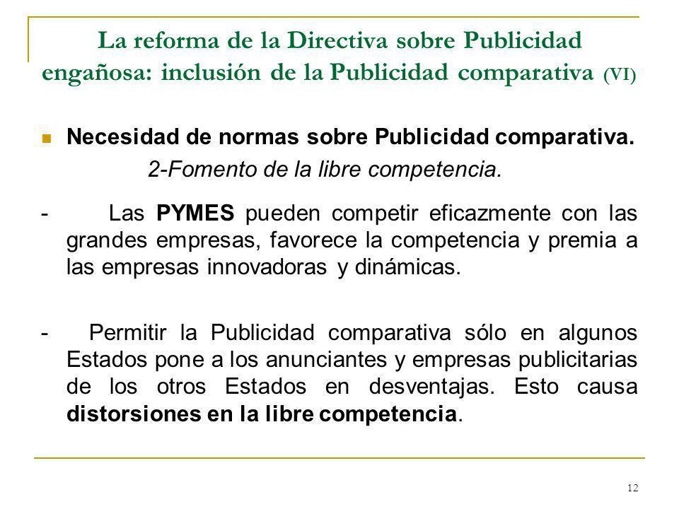 12 La reforma de la Directiva sobre Publicidad engañosa: inclusión de la Publicidad comparativa (VI) Necesidad de normas sobre Publicidad comparativa.