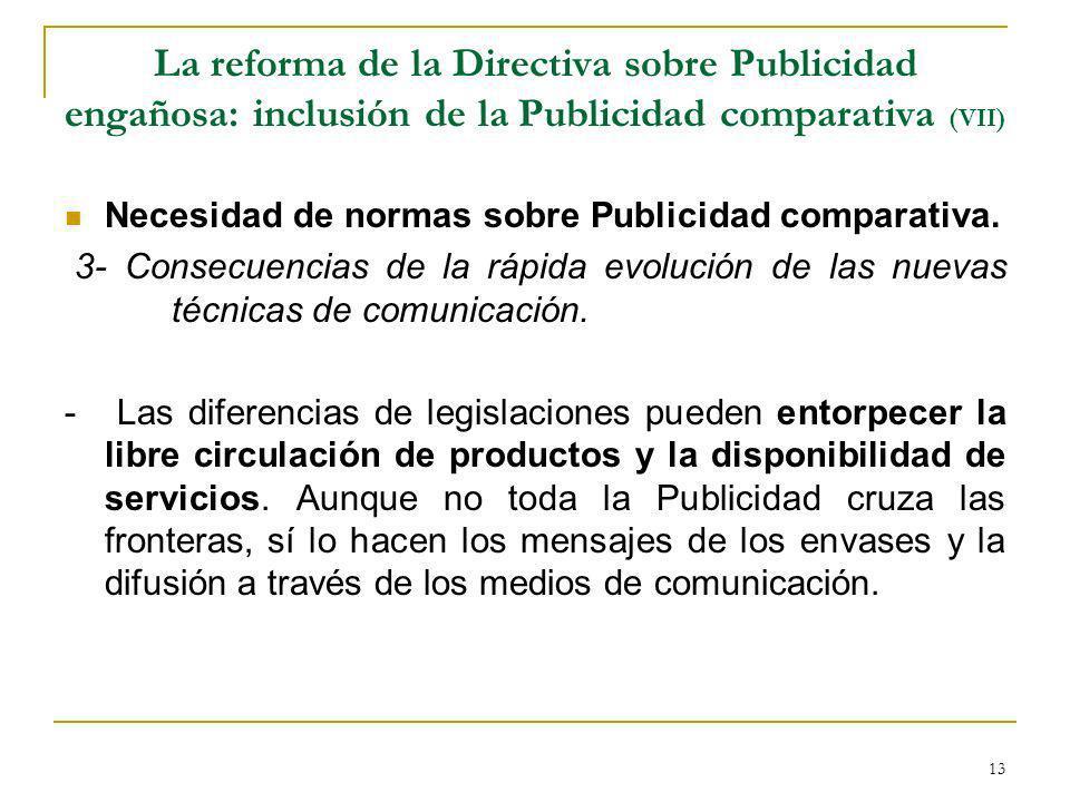 13 La reforma de la Directiva sobre Publicidad engañosa: inclusión de la Publicidad comparativa (VII) Necesidad de normas sobre Publicidad comparativa.