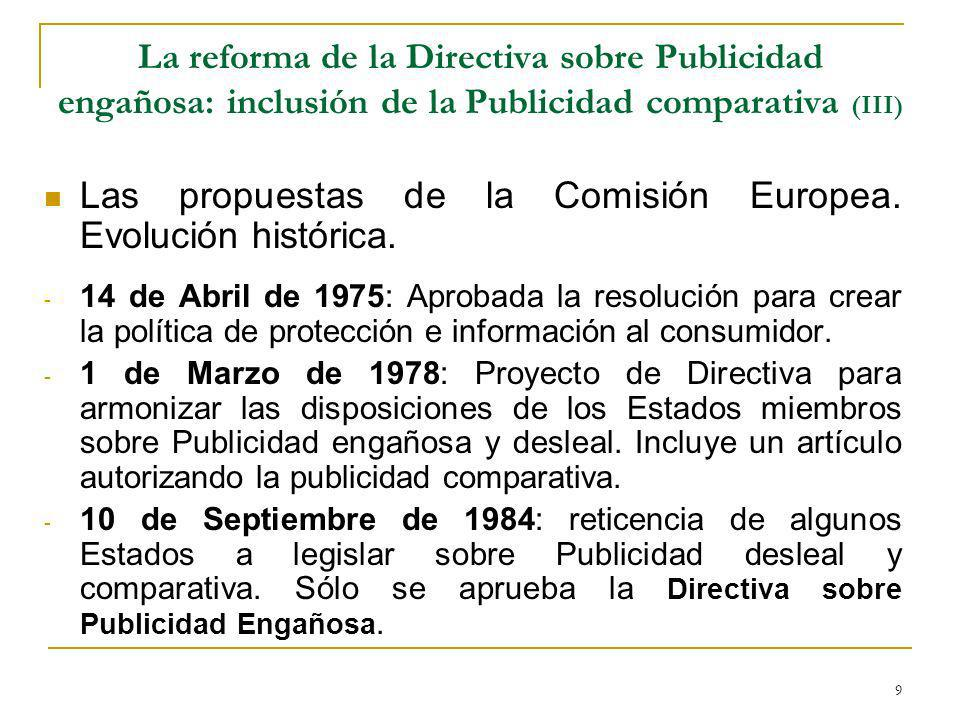 9 La reforma de la Directiva sobre Publicidad engañosa: inclusión de la Publicidad comparativa (III) Las propuestas de la Comisión Europea.