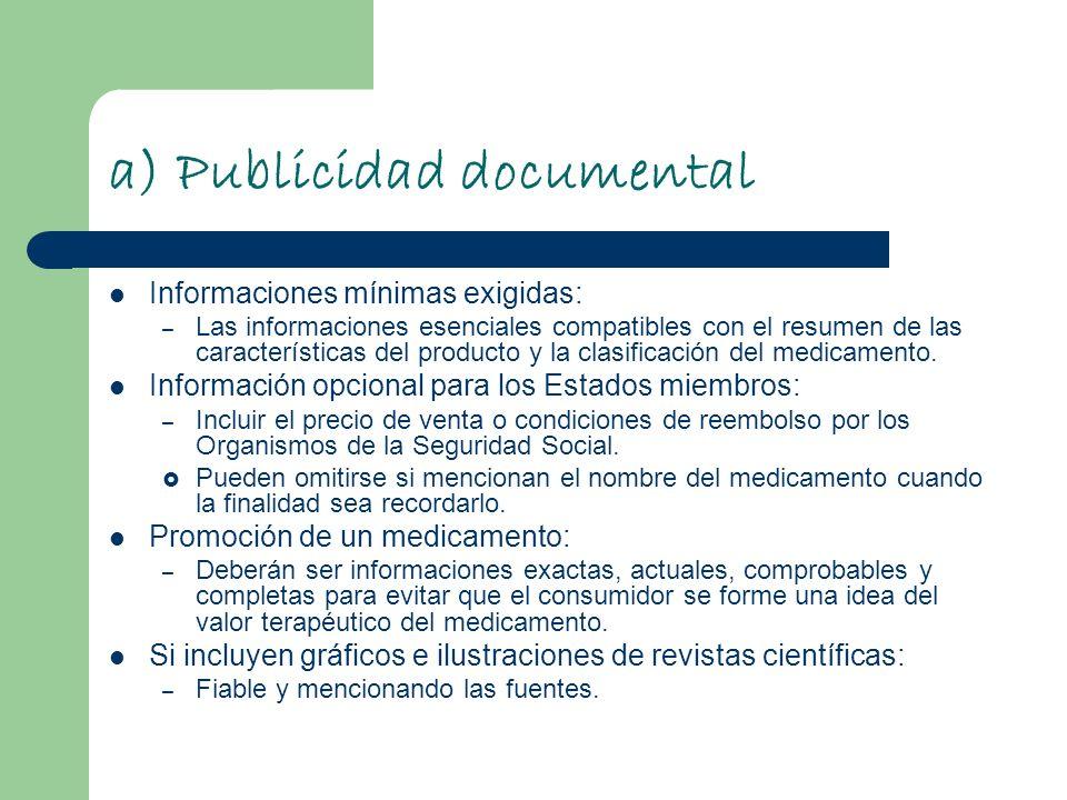 a) Publicidad documental Informaciones mínimas exigidas: – Las informaciones esenciales compatibles con el resumen de las características del producto
