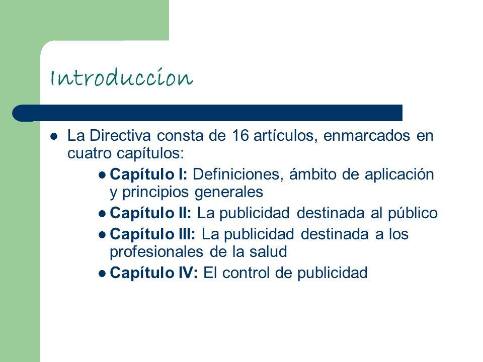 Introduccion La Directiva consta de 16 artículos, enmarcados en cuatro capítulos: Capítulo I: Definiciones, ámbito de aplicación y principios generale