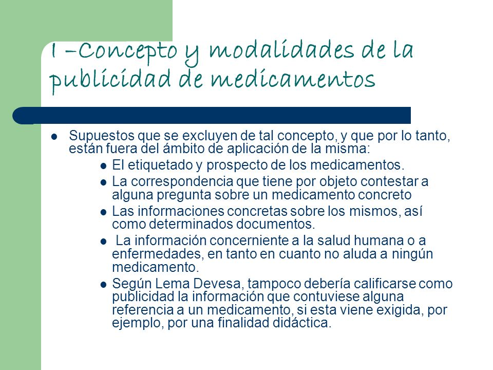 I –Concepto y modalidades de la publicidad de medicamentos Supuestos que se excluyen de tal concepto, y que por lo tanto, están fuera del ámbito de ap