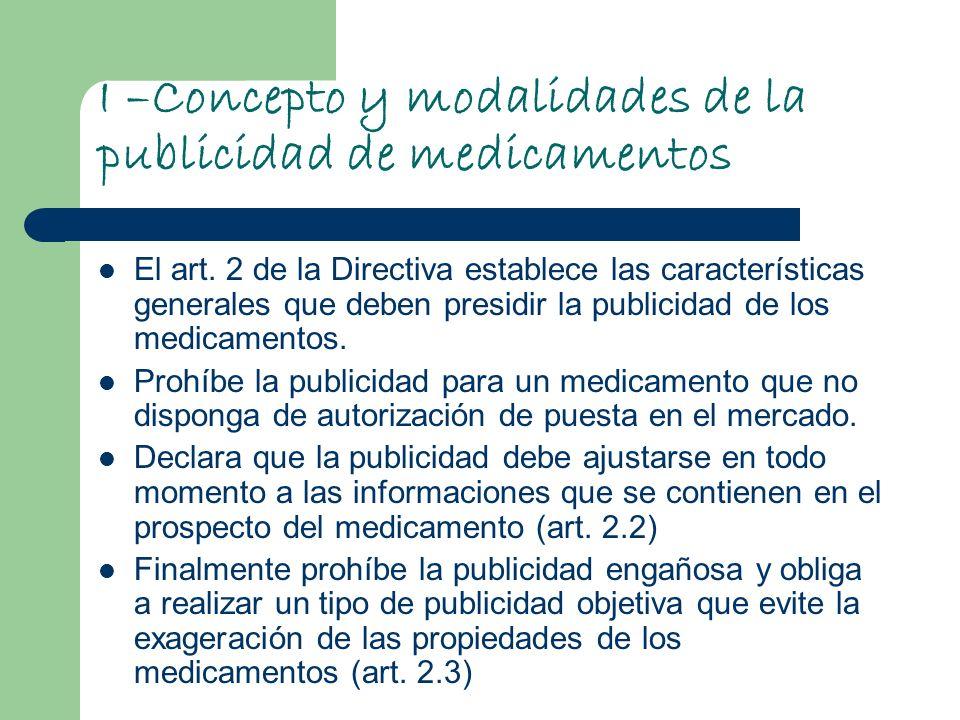I –Concepto y modalidades de la publicidad de medicamentos El art. 2 de la Directiva establece las características generales que deben presidir la pub