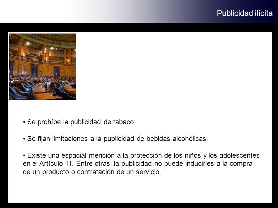 Publicidad ilícita Se prohíbe la publicidad de tabaco.