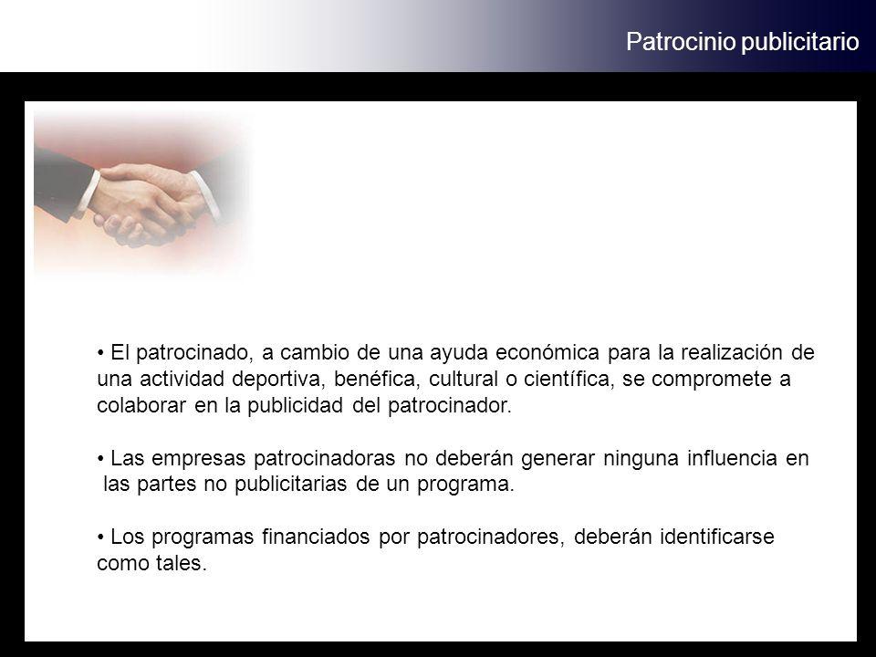 Patrocinio publicitario El patrocinado, a cambio de una ayuda económica para la realización de una actividad deportiva, benéfica, cultural o científic