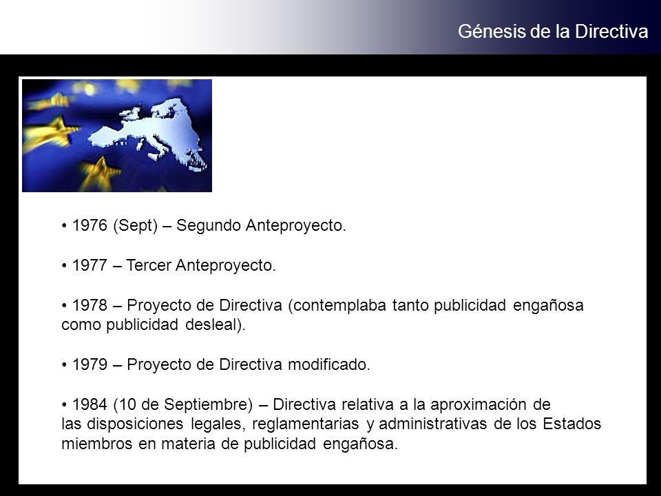 Génesis de la Directiva 1976 (Sept) – Segundo Anteproyecto. 1977 – Tercer Anteproyecto. 1978 – Proyecto de Directiva (contemplaba tanto publicidad eng