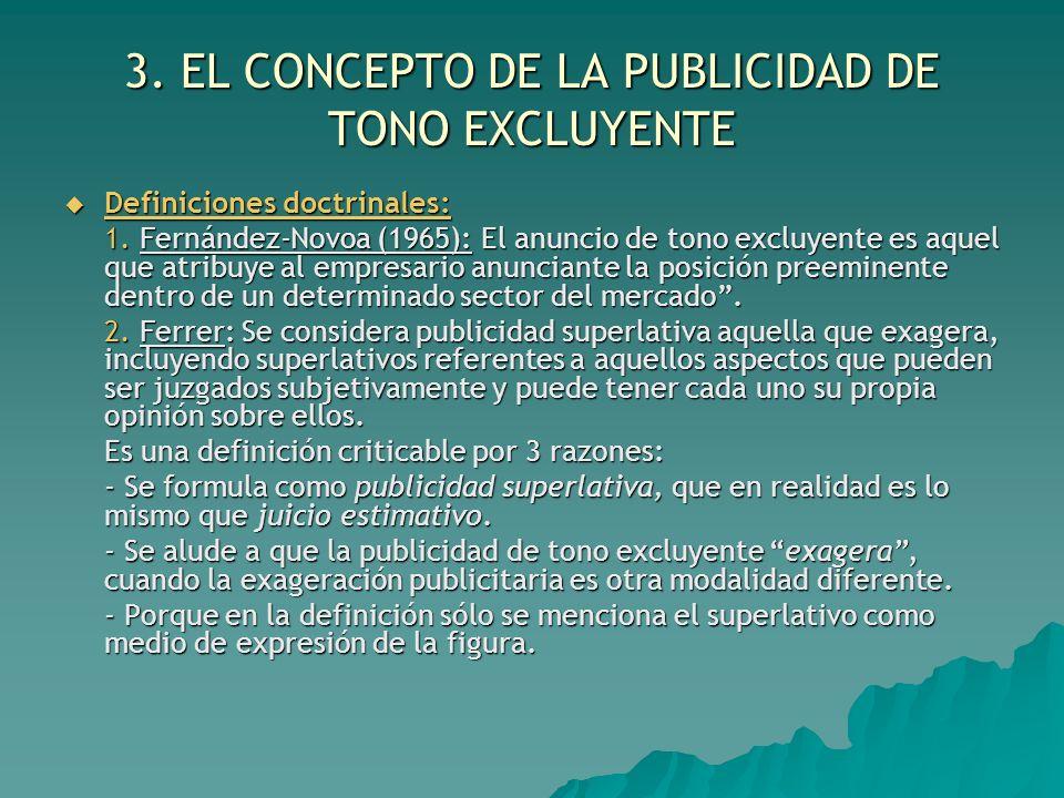 3. EL CONCEPTO DE LA PUBLICIDAD DE TONO EXCLUYENTE Definiciones doctrinales: Definiciones doctrinales: 1. Fernández-Novoa (1965): El anuncio de tono e