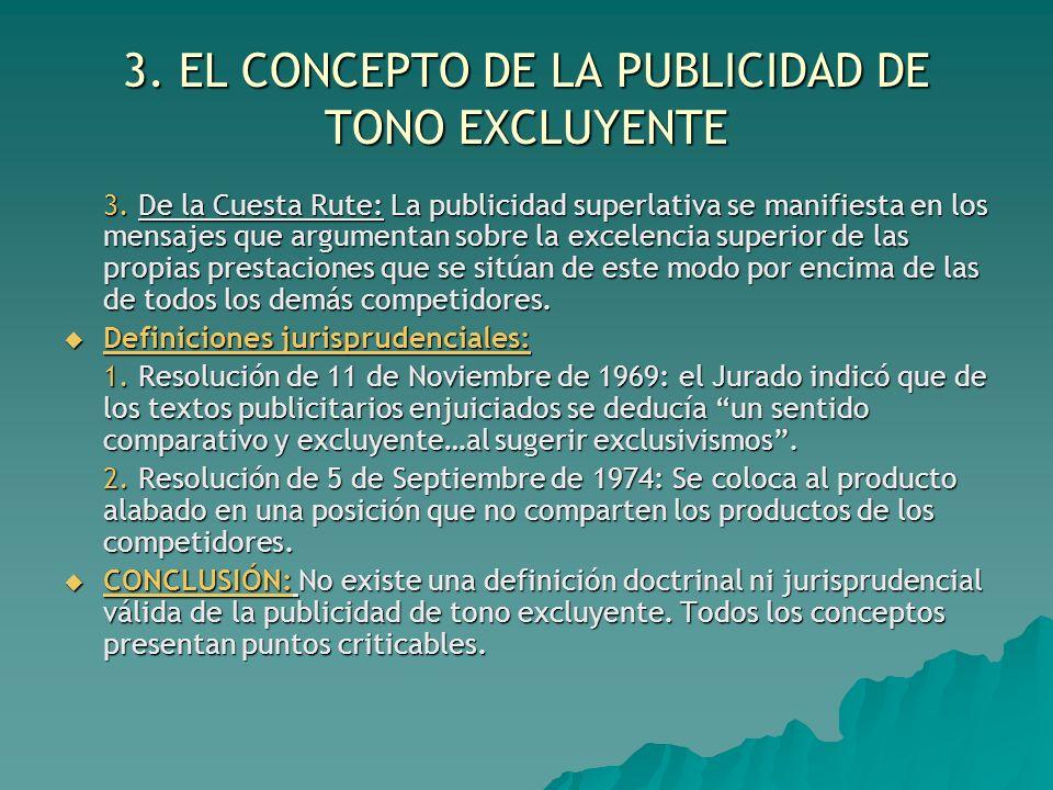 3. EL CONCEPTO DE LA PUBLICIDAD DE TONO EXCLUYENTE 3. De la Cuesta Rute: La publicidad superlativa se manifiesta en los mensajes que argumentan sobre