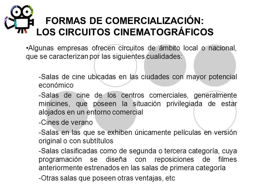 Algunas empresas ofrecen circuitos de ámbito local o nacional, que se caracterizan por las siguientes cualidades: -Salas de cine ubicadas en las ciuda
