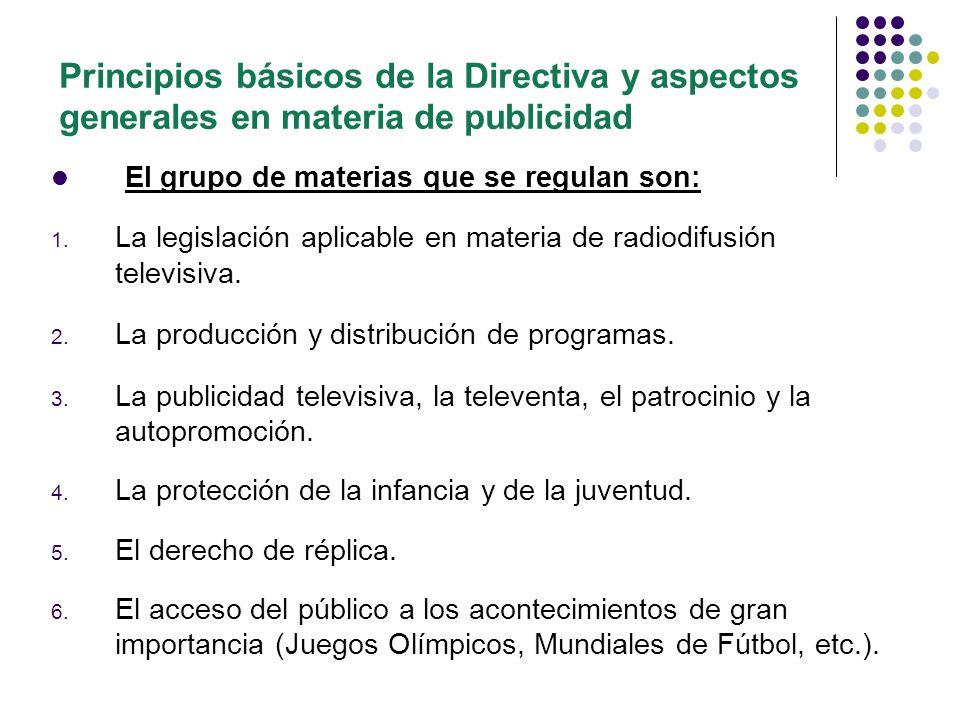 La Directiva se aplica a: - todas las emisiones de televisiones nacionales de los países miembros.