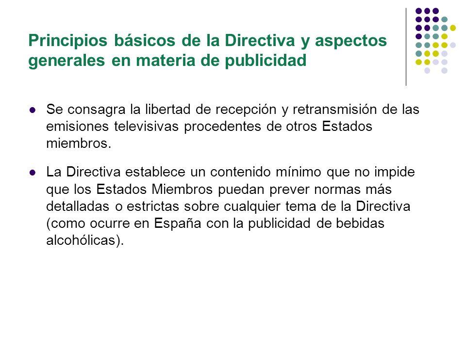 Principios básicos de la Directiva y aspectos generales en materia de publicidad Definición de publicidad televisiva (contenida en el Art.