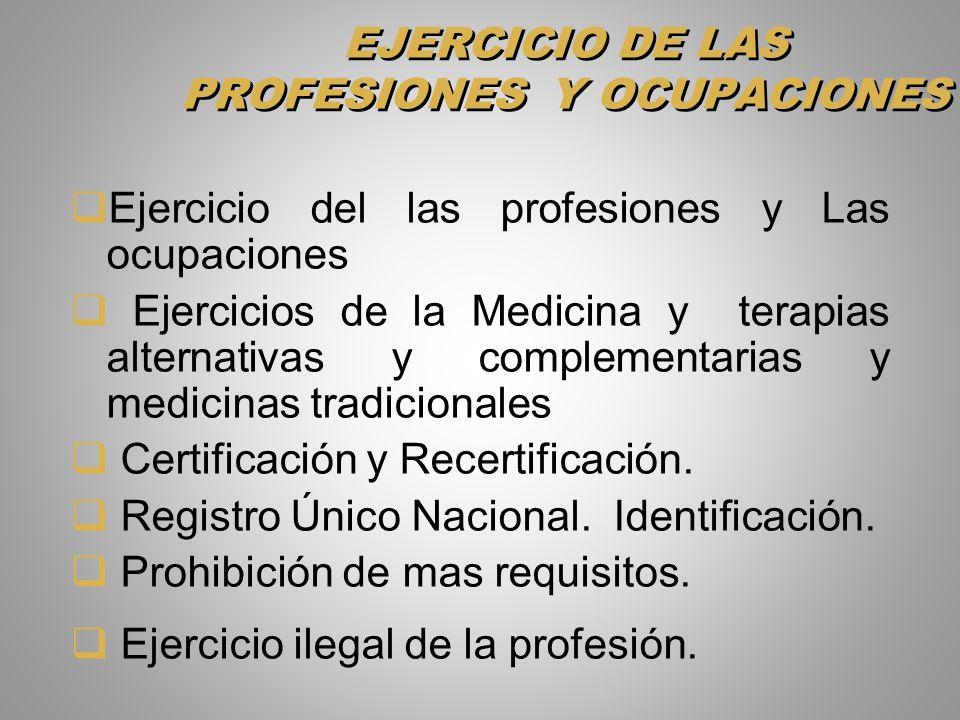 EJERCICIO DE LAS PROFESIONES Y OCUPACIONES Ejercicio del las profesiones y Las ocupaciones Ejercicios de la Medicina y terapias alternativas y complem