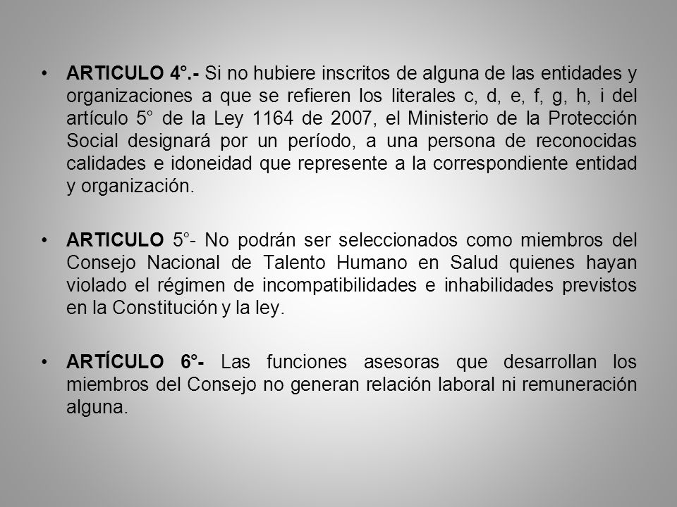 ARTICULO 4°.- Si no hubiere inscritos de alguna de las entidades y organizaciones a que se refieren los literales c, d, e, f, g, h, i del artículo 5°