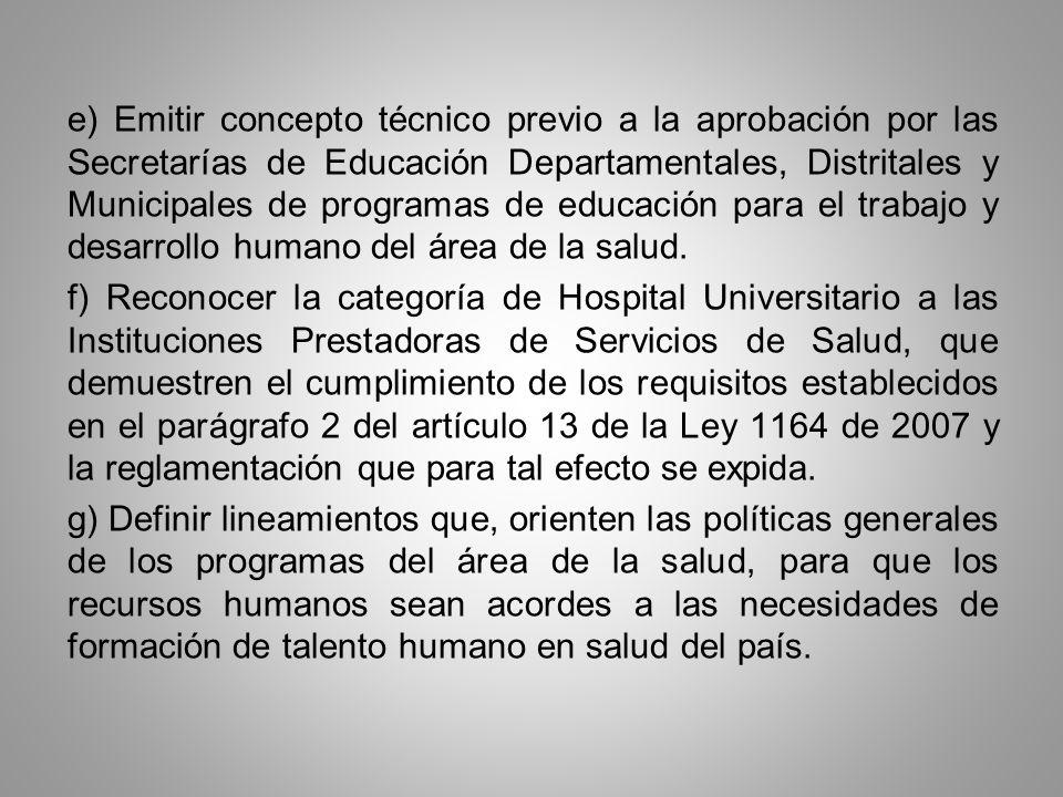 e) Emitir concepto técnico previo a la aprobación por las Secretarías de Educación Departamentales, Distritales y Municipales de programas de educació