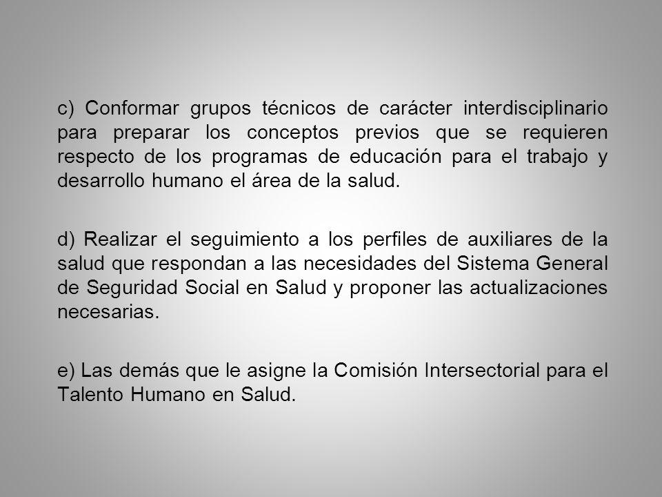 c) Conformar grupos técnicos de carácter interdisciplinario para preparar los conceptos previos que se requieren respecto de los programas de educació