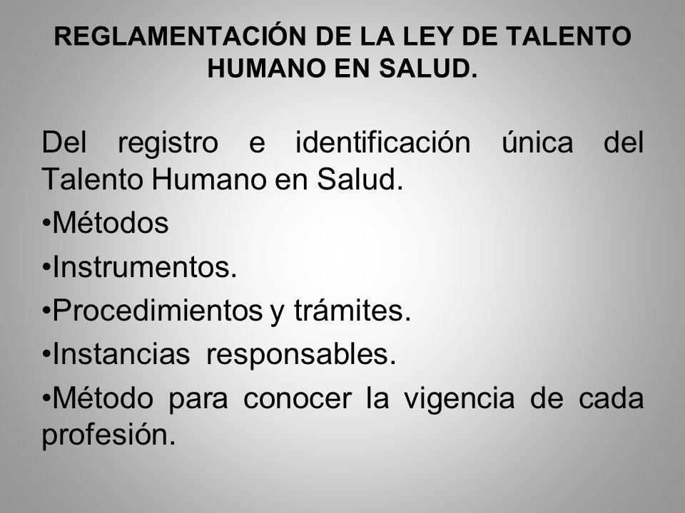 Del registro e identificación única del Talento Humano en Salud. Métodos Instrumentos. Procedimientos y trámites. Instancias responsables. Método para