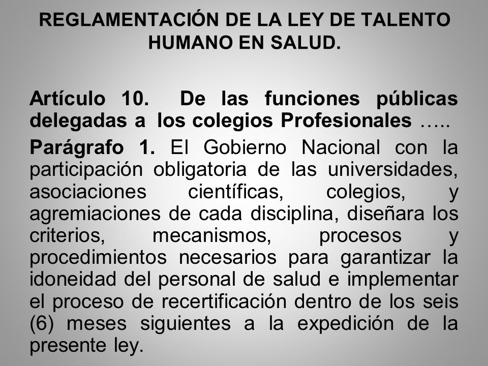 Artículo 10. De las funciones públicas delegadas a los colegios Profesionales ….. Parágrafo 1. El Gobierno Nacional con la participación obligatoria d