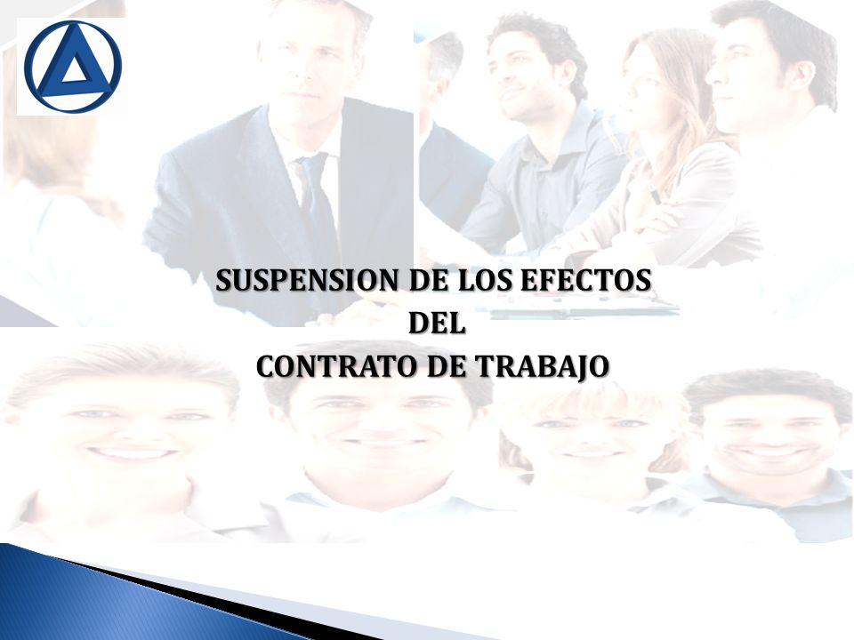 SUSPENSION DE LOS EFECTOS DEL DEL CONTRATO DE TRABAJO