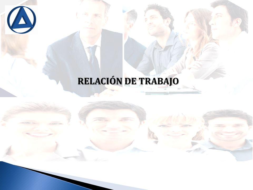 La relación de trabajo comprende todos los actos materiales encaminados a la realización del trabajo o a la efectiva prestación del servicio.