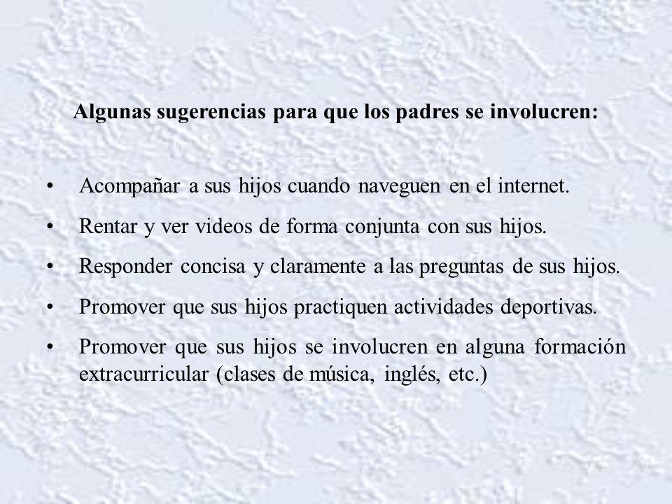 Acompañar a sus hijos cuando naveguen en el internet. Rentar y ver videos de forma conjunta con sus hijos. Responder concisa y claramente a las pregun