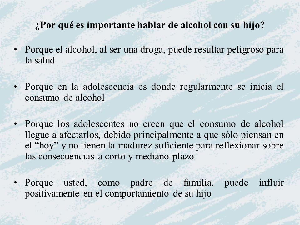 Para platicar del alcohol con su hijo, se sugiere que tome en cuenta los siguientes aspectos: CONOZCA LA OPINIÓN QUE ÉL TIENE SOBRE EL ALCOHOL: –¿Qué es lo que sabe.