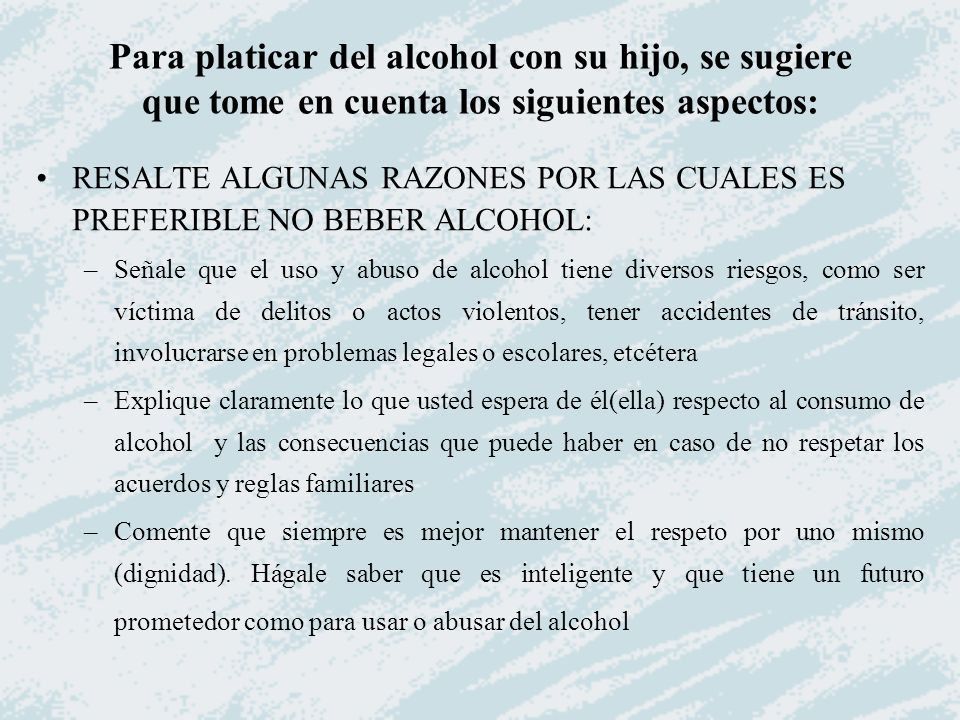 RESALTE ALGUNAS RAZONES POR LAS CUALES ES PREFERIBLE NO BEBER ALCOHOL: –Señale que el uso y abuso de alcohol tiene diversos riesgos, como ser víctima