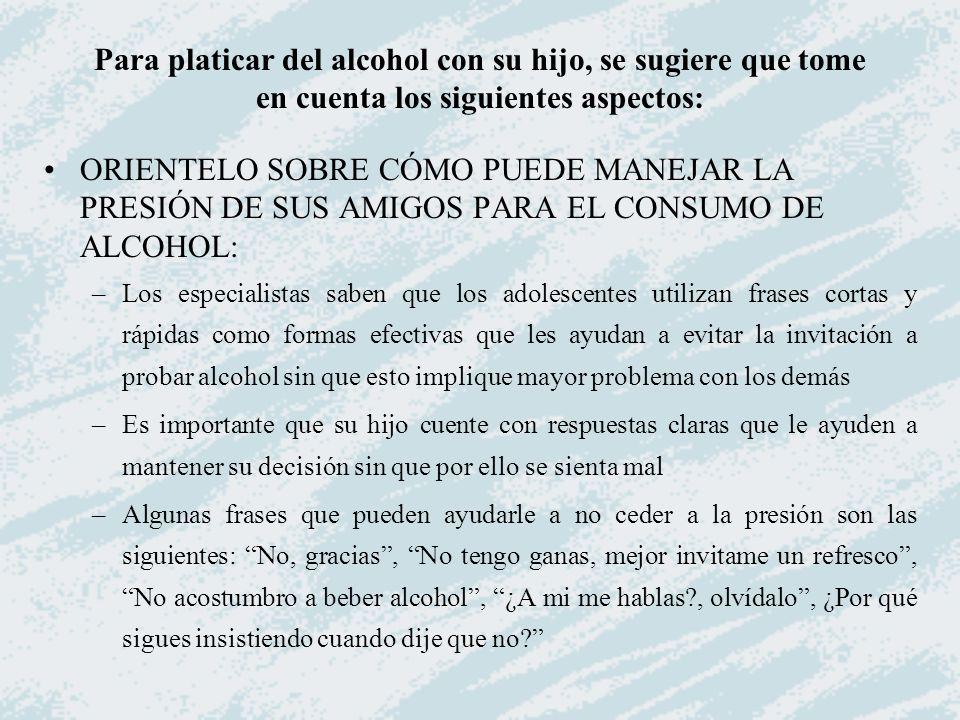 ORIENTELO SOBRE CÓMO PUEDE MANEJAR LA PRESIÓN DE SUS AMIGOS PARA EL CONSUMO DE ALCOHOL: –Los especialistas saben que los adolescentes utilizan frases
